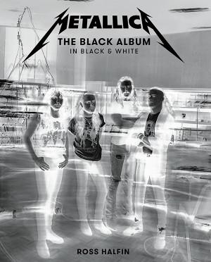 METALLICA The Black Album In Black and White